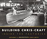 img - for Building Chris-Craft: Inside the Factories book / textbook / text book