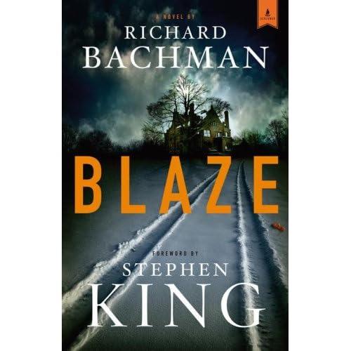 Blaze: A Novel: Richard Bachman, Stephen King: 8601403375157: Amazon