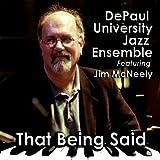 echange, troc Jim Mcneely, Depaul University Jazz Ensemble - That Being Said