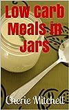 Low Carb Meals in Jars
