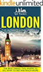London: The Ultimate London Travel Gu...