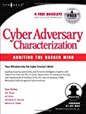 Cyber Adversary Characterization: Auditing The Hacker Mind (1931836116) by Parker, Tom