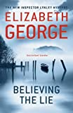 Elizabeth George Believing the Lie (Inspector Lynley Mystery Series)