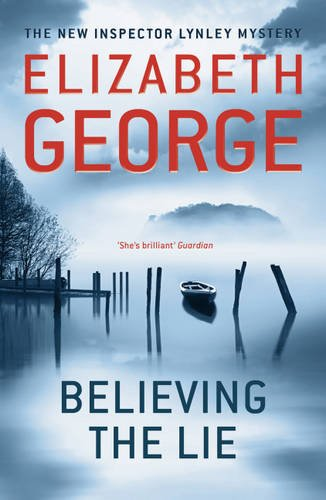 Believing the Lie (Inspector Lynley Mystery Series)
