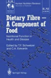 img - for Dietary Fibre A Component of Food: Nutritional Function in Health and Disease (ILSI Human Nutrition Reviews) book / textbook / text book