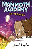 Mammoth Academy in Trouble (0340930306) by Layton, Neal
