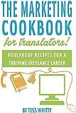Marketing Cookbook for Translators (English Edition)