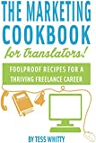 Marketing Cookbook for Translators (English Edition)