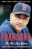 By Terry Francona Francona: The Red Sox Years (Reprint)