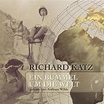Ein Bummel um die Welt | Richard Katz