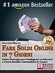 Fare Soldi Online in 7 Giorni. Guida...