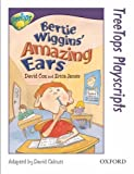 Oxford Reading Tree: Stage 11: TreeTops Playscripts: Bertie Wiggins' Amazing Ears (pack of 6 Copies) (0199187851) by Cox, David
