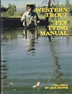 Western Trout Fly Tying Manual Volume II by…