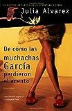 De cómo las muchachas García perdieron el acento (Spanish Edition)