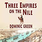 Three Empires on the Nile: The Victorian Jihad, 1869-1899 | Dominic Green