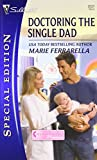 img - for Doctoring the Single Dad (Silhouette Special Edition, No. 2031 / Matchmaking Mamas) book / textbook / text book