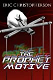 img - for The Prophet Motive: A Cult Thriller book / textbook / text book