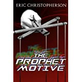 The Prophet Motive ~ Eric Christopherson