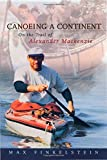 img - for Canoeing a Continent: On the Trail of Alexander Mackenzie book / textbook / text book