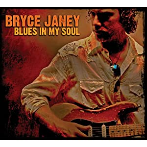 Bryce Janey - Blues in my soul 2010 51OAlkNu81L._SL500_AA300_