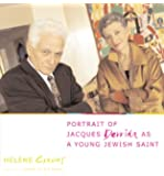 Portrait of Jacques Derrida as a Young Jewish Saint (European Perspectives: A Series in Social Thought and Cultural Criticism)