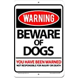 Beware of Dogs You Have Been Warned Sign - Aluminium Indoor Outdoor Sign - 8 x 12 - Lifetime Warranty