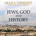 Jews, God, and History (       UNABRIDGED) by Max I. Dimont Narrated by Anna Fields