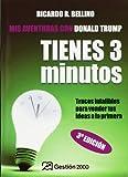 Tienes tres Minutos!/ You Have Three Minutes!: Trucos Infalibles Para Vender Tus Ideas a La Primera (Spanish Edition) (8496612546) by Bellino, Ricardo R.