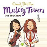 Malory Towers: Fun and Games: Malory Towers, Book 10 | Enid Blyton,Pamela Cox