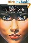 Airbrush: The Complete Studio Handboo...