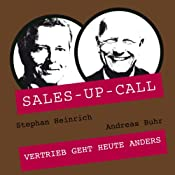 Vertrieb geht heute anders (Sales-up-Call) | Stephan Heinrich, Andreas Buhr