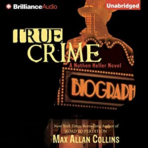 True Crime: Nathan Heller Series, Book 2 | [Max Allan Collins]