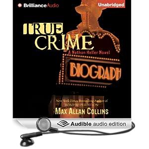True Crime: Nathan Heller Series, Book 2 (Unabridged)