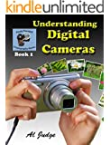 Understanding Digital Cameras: An Illustrated Guidebook (Finely Focused Photography Books 1)