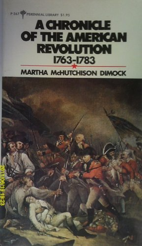A chronicle of the American Revolution, 1763-1783 (Perennial library ; P367)