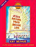 Jesus--Awesome Power, Awesome Love: John 11-16 (Discover 4 Yourself Inductive Bible Studies for Kids)