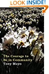 The Courage to Be in Community: A Cal...