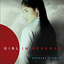 Girl in Reverse (       UNABRIDGED) by Barbara Stuber Narrated by Emily Zeller