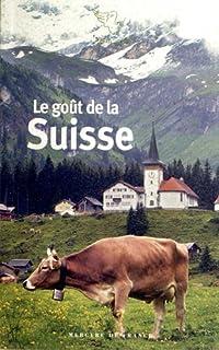 Le goût de la Suisse, Fillipetti, Sandrine (Ed.)