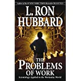 Problems of Work: Scientology Applied to the Workaday Worldby L.Ron Hubbard