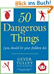 50 Dangerous Things (You Should Let Y...