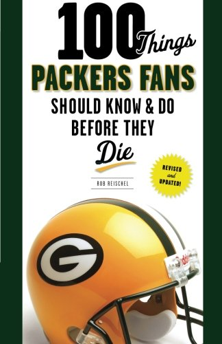 100-Things-Packers-Fans-Should-Know-Do-Before-They-Die-100-ThingsFans-Should-Know