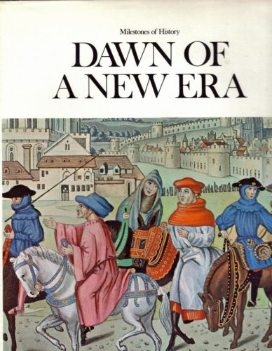 Dawn of a new era: Editor: Maurice Ashley (Milestones of history)