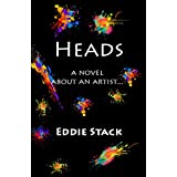 Heads: A Novel about an Artist (Kindle Edition)by Eddie Stack