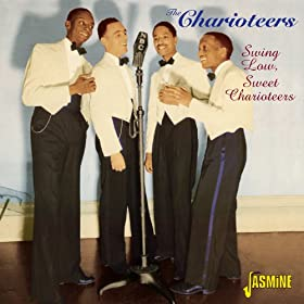 Swing Low, Sweet Charioteers