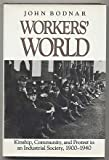 img - for Workers' World: Kinship, Community, and Protest in an Industrial Society, 1900-1940 (Studies in Industry and Society) book / textbook / text book