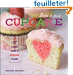 Bake It in a Cupcake: 50 Treats with...