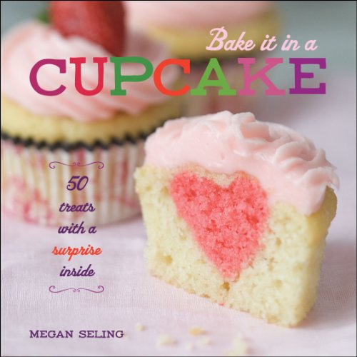 Bake It In A Cupcake: 50 Treats With A Surprise Inside front-62495