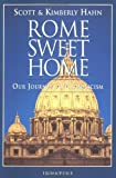 By Scott Hahn - Rome Sweet Home: Our Journey to Catholicism (7.2.1993)