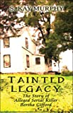 Tainted Legacy: The Story of Alleged Serial Killer Bertha Gifford
